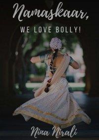 Namaskaar, we love Bolly!