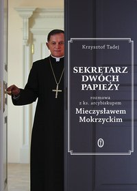 Sekretarz dwóch papieży - Mieczysław Mokrzycki - ebook