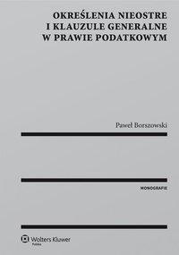 Określenia nieostre i klauzule generalne w prawie podatkowym - Paweł Borszowski - ebook