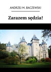 Zarazem sędzia! - Andrzej Baczewski - ebook