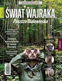 Nauka dla każdego EKSTRA 1/2017 Świat Wajraka. Puszcza Białowieska - Opracowanie zbiorowe - eprasa