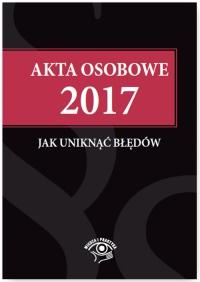 Akta osobowe 2017 – jak uniknąć błędów