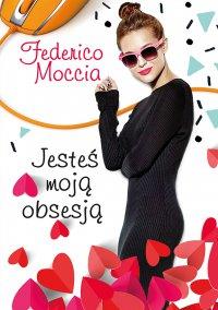 Jesteś moją obsesją - Federico Moccia - ebook