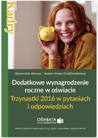 Dodatkowe wynagrodzenie roczne w oświacie. Trzynastki 2016 w pytaniach i odpowiedziach