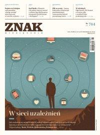 Miesięcznik Znak nr 744: W sieci uzależnień - Opracowanie zbiorowe - eprasa