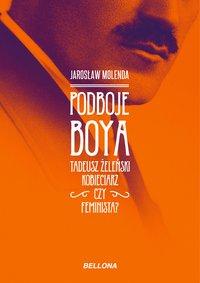 Podboje Boya. - Jarosław Molenda - ebook