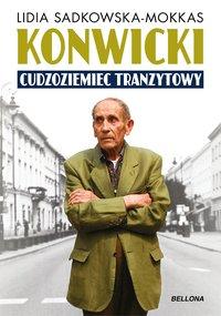 Konwicki - cudzoziemiec tranzytowy - Lidia Sadkowska-Mokkas - ebook