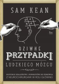 Dziwne przypadki ludzkiego mózgu - Sam Kean - ebook