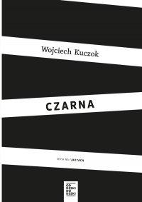 Czarna - Wojciech Kuczok - ebook
