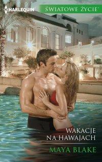 Wakacje na Hawajach - Maya Blake - ebook