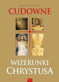 Cudowne wizerunki Chrystusa - Marek Balon - ebook
