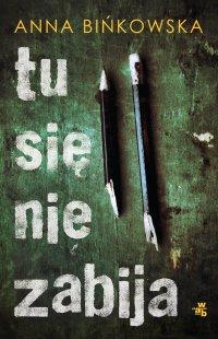 Tu się nie zabija - Anna Bińkowska - ebook