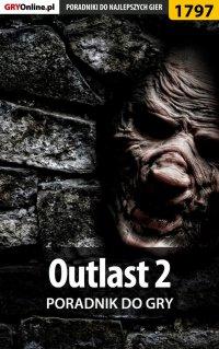 """Outlast 2 - poradnik do gry - Łukasz """"Keczup"""" Wiśniewski - ebook"""
