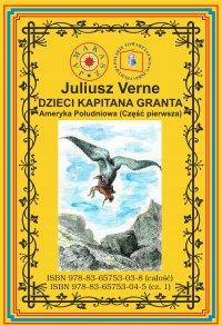 Dzieci Kapitana Granta. Część 1. Ameryka Południowa - Juliusz Verne - ebook