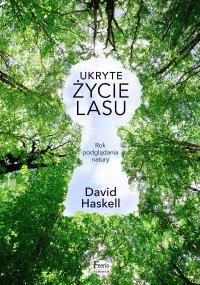 Ukryte życie lasu - David Haskell - ebook