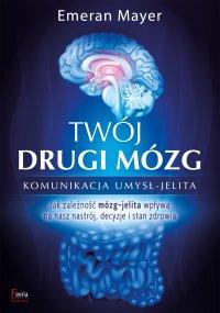 Twój drugi mózg - dr Emeran Mayer - ebook