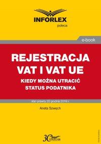 Rejestracja VAT i VAT UE w 2017 r. – kiedy można utracić status podatnika