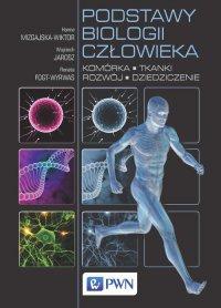 Podstawy biologii człowieka. Komórka, tkanki, rozwój, dziedziczenie