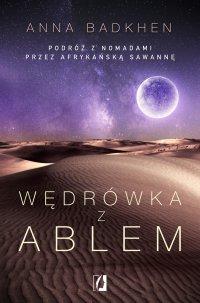 Wędrówka z Ablem. Podróż z nomadami przez afrykańską sawannę