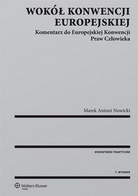 Wokół Konwencji Europejskiej. Komentarz do Europejskiej Konwencji Praw Człowieka - Marek Antoni Nowicki - ebook