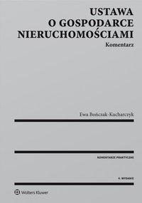 Ustawa o gospodarce nieruchomościami. Komentarz - Ewa Bończak-Kucharczyk - ebook