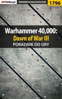 Warhammer 40,000: Dawn of War III - poradnik do gry - Jakub Bugielski - ebook