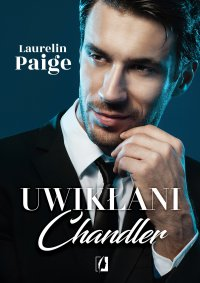 Uwikłani. Chandler - Laurelin Paige - ebook
