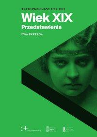 Wiek XIX. Przedstawienia - Ewa Partyga - ebook