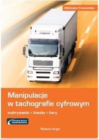 Manipulacje w tachografie cyfrowym. Wykrywanie, koszty, kary. Wydanie II - Marek Herma - ebook