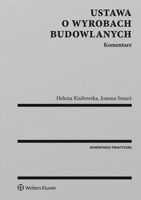 Ustawa o wyrobach budowlanych. Komentarz - Helena Kisilowska - ebook