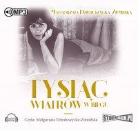 Tysiąc wiatrów w biegu - Małgorzata Dzieduszycka-Ziemilska - audiobook