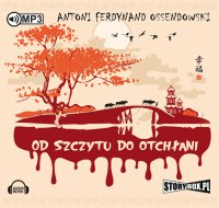 Od szczytu do otchłani - Antoni Ferdynand Ossendowski - audiobook