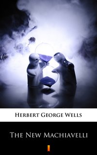 The New Machiavelli - Herbert George Wells - ebook