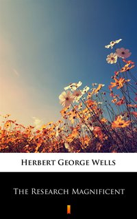 The Research Magnificent - Herbert George Wells - ebook
