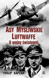 Asy myśliwskie Luftwaffe II wojny światowej - Philip Kaplan - ebook