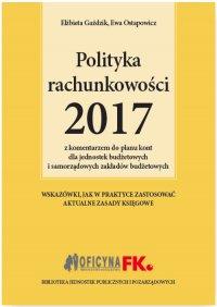 Polityka rachunkowości 2017 z komentarzem do planu kont dla jednostek budżetowych i samorządowych zakładów budżetowych