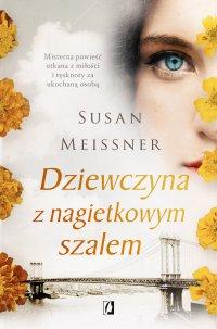 Dziewczyna z nagietkowym szalem - Susan Meissner - ebook