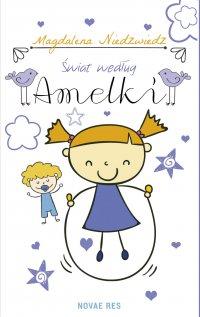 Świat według Amelki - Magdalena Niedzwiedz - ebook