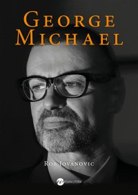George Michael - Rob Jovanovic - ebook