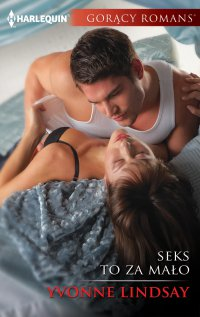Seks to za mało - Yvonne Lindsay - ebook