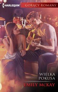 Wielka pokusa - Emily McKay - ebook