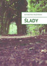 Ślady - Katarzyna Frużyńska - ebook