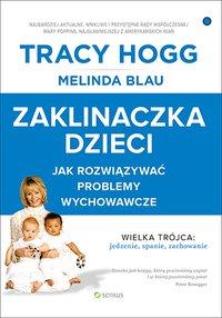 Zaklinaczka dzieci. Jak rozwiązywać problemy wychowawcze - Tracy Hogg - ebook