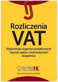 Rozliczenia VAT. Wyjaśnienia organów podatkowych i wyroki sądów z komentarzem ekspertów - Opracowanie zbiorowe - ebook
