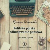 Polityka polska i odbudowanie państwa