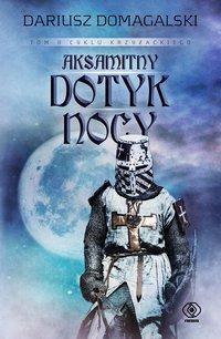 Aksamitny dotyk nocy - Dariusz Domagalski - ebook