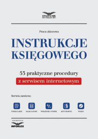 Instrukcje księgowego. 53 praktyczne procedury z serwisem internetowym