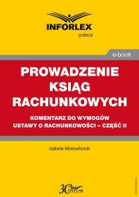 Prowadzenie ksiąg rachunkowych – komentarz do wymogów ustawy o rachunkowości – część II