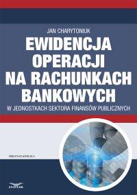 Ewidencja operacji na rachunkach bankowych  w jednostkach sektora finansów publicznych