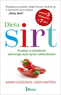 Dieta SIRT. Przełom w dziedzinie zdrowego stylu życia i odchudzania - Aidan Goggins - ebook